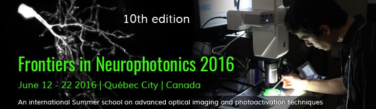 Frontiers in Neurophotonics Summer School 2016